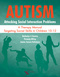 Autism: Attacking Social Interaction Problems, A Therapy Manual Targeting Social Skills in Children 10-12
