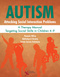 Autism: Attacking Social Interaction Problems, A Therapy Manual Targeting Social Skills in Children 4-9