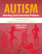 Autism: Attacking Social Interaction Problems, A Therapy Manual Targeting Social Skills in Teens