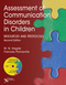 Assessment of Communication Disorders in Children, Resources and Protocols