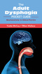 The Adult Dysphagia Pocket Guide, Neuroanatomy to Clinical Practice