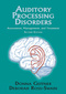Auditory Processing Disorders, Assessment, Management and Treatment