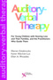 Auditory-Verbal Therapy, For Young Children with Hearing Loss and Their Families, and the Practitioners Who Guide Them