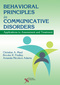 Behavioral Principles in Communicative Disorders, Applications to Assessment and Treatment