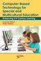 Computer-Based Technology for Special and Multicultural Education, Enhancing 21st Century Learning