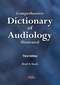 Comprehensive Dictionary of Audiology, Illustrated