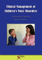 Clinical Management of Children's Voice Disorders
