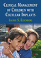 Clinical Management of Children with Cochlear Implants