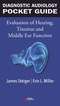 Diagnostic Audiology Pocket Guide, Evaluation of Hearing, Tinnitus, and Middle Ear Function