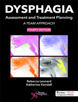 Dysphagia | Assessment and Treatment Planning | A Team Approach | Fourth Edition