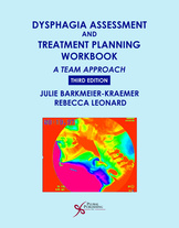 Dysphagia Assessment and Treatment Planning Workbook - A Team Approach, 3rd Ed.