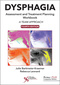 Dysphagia Assessment and Treatment Planning Workbook, A Team Approach