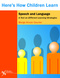 Here's How Children Learn Speech and Language, A Text on Different Learning Strategies