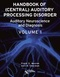 Handbook of (Central) Auditory Processing Disorder, Volume I, Auditory Neuroscience and Diagnosis