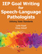 IEP Goal Writing for Speech-Language Pathologists, Utilizing State Standards