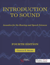 Introduction to Sound: Acoustics for the Hearing and Speech Sciences, Fourth Edition