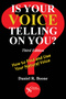 Is Your Voice Telling on You?, How to Find and Use Your Natural Voice