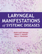Laryngeal Manifestations of Systemic Diseases