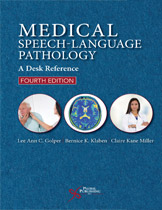 Medical Speech-Language Pathology: A Desk Reference, Fourth Edition