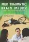 Mild Traumatic Brain Injury, Episodic Symptoms and Treatment