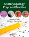 Otolaryngology Prep and Practice