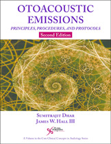 Otoacoustic Emissions: Principles, Procedures, and Protocols | Second Edition