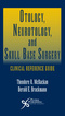 Otology, Neurotology, and Skull Base Surgery, Clinical Reference Guide