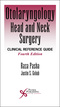 Otolaryngology- Head and Neck Surgery, Clinical Reference Guide