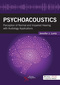 Psychoacoustics, Perception of Normal and Impaired Hearing with Audiology Applications