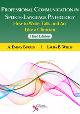 Professional Communication in Speech-Language Pathology - How to Write, Talk, and Act Like a Clinician, Third Edition