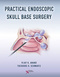 Practical Endoscopic Skull Base Surgery