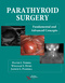 Parathyroid Surgery, Fundamental and Advanced Concepts