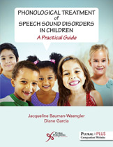 Phonological Treatment of Speech Sound Disorders in Children - A Practical Guide