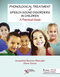Phonological Treatment of Speech Sound Disorders in Children, A Practical Guide