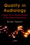 Quality in Audiology, Design and Implementation of the Patient Experience