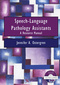 Speech-Language Pathology Assistants, A Resource Manual