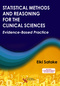 Statistical Methods and Reasoning for the Clinical Sciences