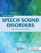 Speech Sound Disorders, For Class and Clinic
