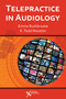 Telepractice in Audiology