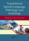 Translational Speech-Language Pathology and Audiology, Essays in Honor of Dr. Sadanand Singh