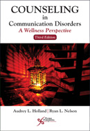 Counseling in Communication Disorders: A Wellness Perspective, Third Edition