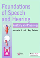 Foundations of Speech and Hearing: Anatomy and Physiology