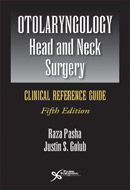 Otolaryngology-Head and Neck Surgery Clinical Reference Guide, Fifth Edition